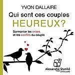 Qui sont ces couples heureux ? | Yvon Dallaire
