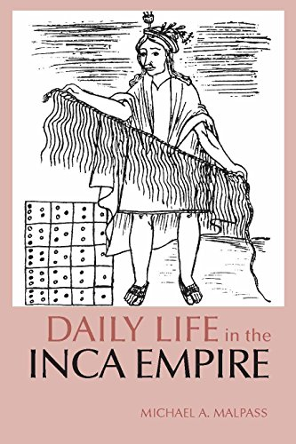 Daily Life in the Inca Empire (The Daily Life Through...