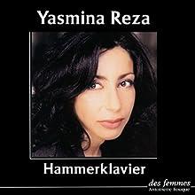 Hammerklavier | Livre audio Auteur(s) : Yasmina Reza Narrateur(s) : Yasmina Reza