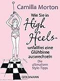 Image de Wie Sie in High Heels unfallfrei eine Glühbirne auswechseln: Die ultimativen Style-T