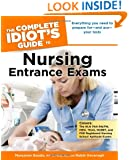 The Complete Idiot's Guide to Nursing Entrance Exams (Idiot's Guides)