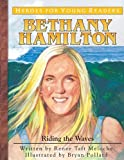 img - for Bethany Hamilton: Riding the Waves (Heroes for Young Readers) book / textbook / text book