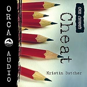 Cheat: Orca Currents Hörbuch von Kristin Butcher Gesprochen von: Arielle Lipshaw