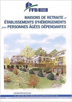 Maisons de retraite et tablissements d 39 h bergement pour for Aide personnes agees maison retraite
