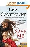 Save Me: A Novel