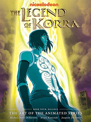 The Legend of Korra: The Art of the Animated Series - Book Four: Balance, by Various
