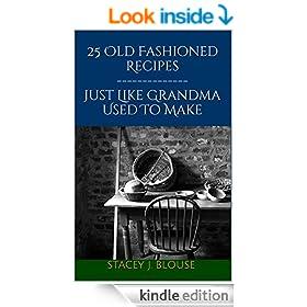 25 Old Fashioned Recipes - Just Like Grandma Used To Make