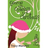 George & Ophelia's First Christmas (The Effie Stories Book 2) ~ Tracy Marchini