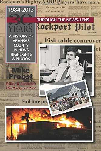 30 Years Through The News/Lens: A History Of Aransas County In News Highlights & Photos