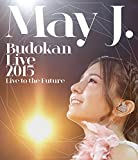 May J.Budokan Live 2015 ~Live to...[Blu-ray/ブルーレイ]