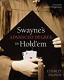 img - for Swayne's Advanced Degree in Hold'em by Charley Swayne (2009-07-01) book / textbook / text book