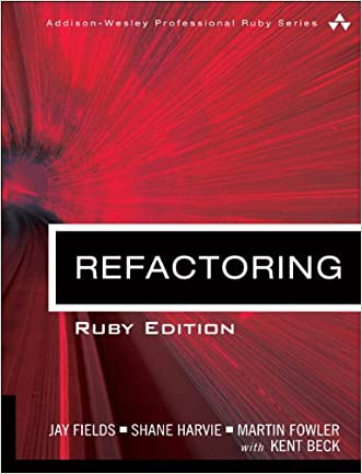 Refactoring: Ruby Edition: Ruby Edition (Addison-Wesley Professional Ruby)