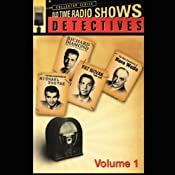 Old Time Radio Shows: Detectives, Volume 1 | [Dick Powell, Jack Webb, Sydney Greenstreet, Jeff Chandler, more]
