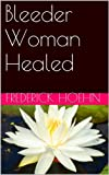 img - for Bleeder Woman Healed book / textbook / text book