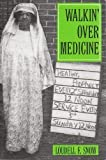 Walkin over Medicine: Traditional Health Practices in African-American Life