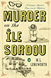 Murder on the Ile Sordou: A Verlaque and Bonnet Mystery (Verlaque and Bonnet Provencal Mysteries)