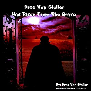 Drac Von Stoller Has Risen from the Grave | [Drac Von Stoller]