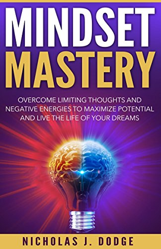 Mindset Mastery: Overcome Limiting Thoughts and Negative Energies to Maximize Potential and Live the Life of Your Dreams (Personal Mastery compare prices)