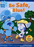 Blue's Clues:  Be Safe, Blue!  (Sticker Storybook with Reusable Stickers) (0689864981) by Beinstein, Phoebe