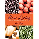 Raw Living - Detox Your Life and Eat the High Energy Wayby Kate Magic