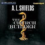 The Church Builder | A. L. Shields