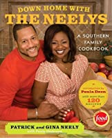 Down Home with the Neelys: A Southern Family Cookbook Front Cover