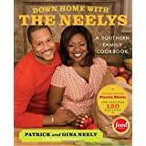 Down Home with the Neelys: A Southern Family Cookbook ~ Patrick Neely