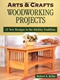 img - for Arts and Crafts Woodworking Projects: 11 New Designs in the Stickley Tradition (Arts & Crafts) by Robert E. Belke (1998-12-01) book / textbook / text book