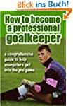 How To Become A Professional Goalkeep...