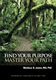 Find Your Purpose, Master Your Path