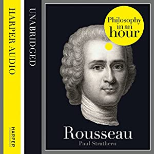 Rousseau: Philosophy in an Hour | [Paul Strathern]