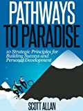 img - for Pathways To Paradise: 10 Strategic Principles for Building Success and Personal Development book / textbook / text book