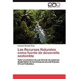 Los Recursos Naturales Como Fuente de Desarrollo Sostenible: Valor económico de uso directo de especies maderables...