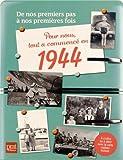 Pour nous, tout a commencé en 1944