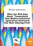 img - for Wacky Aphorisms, What the Web Says about