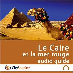 Le Caire et la mer rouge (Audio Guide CitySpeaker) | Livre audio