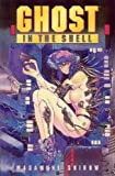 Ghost in the Shell Volume 1 (v. 1) (1569710813) by Masamune Shirow