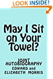 May I Sit on Your Towel?: Joint Autobiography