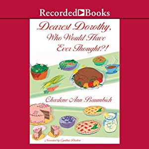Dearest Dorothy, Who Would Have Thought?: Welcome to Partonville, Book 4 | [Charlene Ann Baumbich]