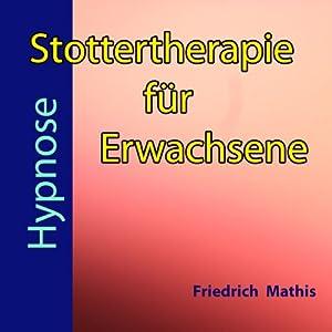 Stottertherapie für Erwachsene: Hypnose Hörbuch