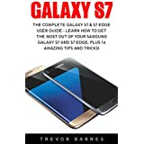 The Complete Galaxy S7 & S7 Edge User Guide