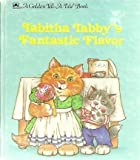 Tabitha Tabby's fantastic flavor (A Golden tell-a-tale book) (0307070506) by Lewis, Jean