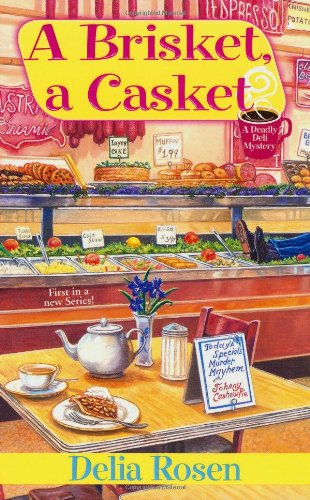 A Brisket, A Casket: A Deadly Deli Mystery