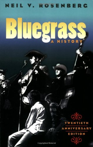 Bluegrass: A HISTORY 20TH ANNIVERSARY EDITION (Music in...
