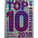 Top 10 of Everything 2010: Discover More Than Just the No.1! (Top Ten of Everything)