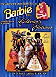 img - for Collector's Encyclopedia of Barbie Doll Collector's Editions: Identification and Values book / textbook / text book