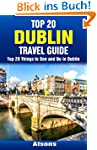 Top 20 Things to See and Do in Dublin...