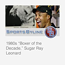 Interview with Sugar Ray Leonard  by Ron Barr Narrated by Ron Barr, Sugar Ray Leonard