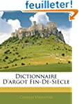 Dictionnaire D'Argot Fin-de-Siecle