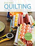 First Time Quilting: The Absolute Beginner's Guide